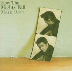 Mark Owen How The Mighty Fall